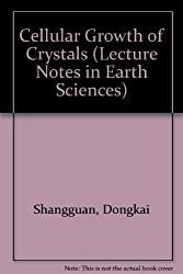 Cellular Growth of Crystals (Lecture Notes in Earth Sciences)