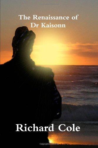 The Renaissance of Dr Kaisonn