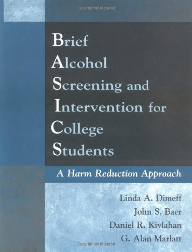 Brief Alcohol Screening and Intervention for College Students (BASICS): A Harm Reduction Approach