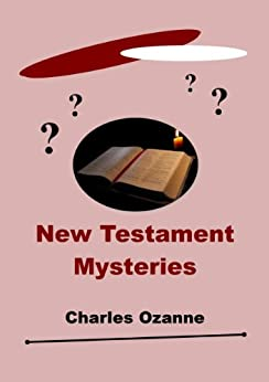 New Testament Mysteries by [Ozanne, Charles]
