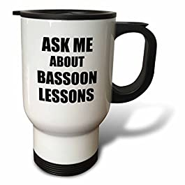"""3dRose """" Ask Me About Bassoon Lessons Self-Promotion Promotional Advert Advertising Music Teacher Marketing"""" Travel Mug, 14 oz, Multicolor"""
