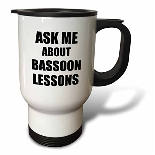 """3dRose """" Ask Me About Bassoon Lessons Self-Promotion Promotional Advert Advertising Music Teacher Marketing"""" Travel Mug, 14 oz, Multicolor 