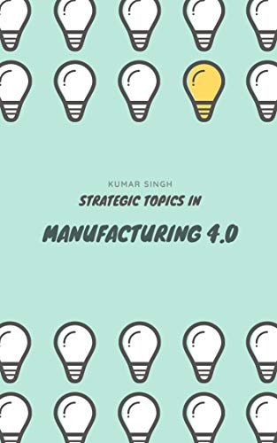 Strategic Topics in Manufacturing 4.0: Exploring Simplicity in Complexity