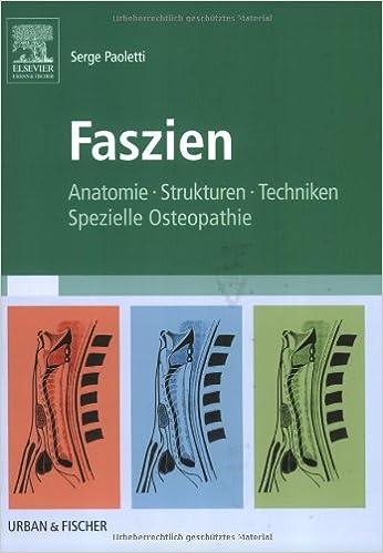 Faszien: Anatomie, Strukturen, Techniken, Spezielle Osteopathie ...
