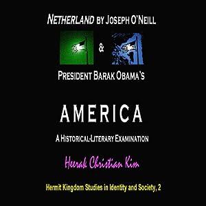 Netherland by Joseph O'Neill & President Barak Obama's America Audiobook