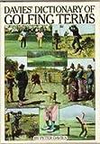 Davies' Dictionary of Golfing Terms, Peter Davies, 0671247611