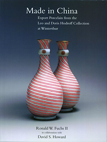 - Made in China: Export Porcelain from the Leo and Doris Hodroff Collection at Winterthur (WINTERTHUR BOOK)