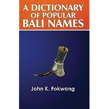 A Dictionary of Popular Bali Names
