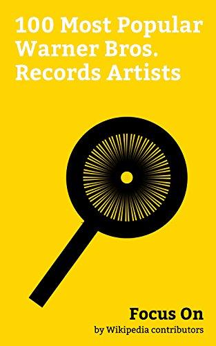 Focus On: 100 Most Popular Warner Bros. Records Artists: Warner Bros. Records, Gorillaz, Bee Gees, Cher, Prince (musician), Madonna (entertainer), Don ... Metallica, Dua Lipa, etc. (English Edition)