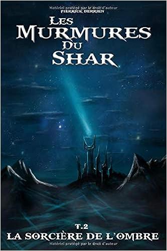 Amazon Les Murmures Du Shar 2 La Sorcire De LOmbre French Edition 9782956044116 Pierrick Derrien Books