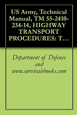 US Army, Technical Manual, TM 55-2410-234-14, HIGHWAY TRANSPORT PROCEDURES: TRANSPORT OF CATERPILLAR MODEL D8 TRACTOR W/RIPPER OR WINCH ON M870, 40-TON LOWBED TRAILER USING M290 TRUCK,