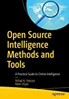 Open Source Intelligence Methods and Tools: A Practical Guide to Online Intelligence Front Cover