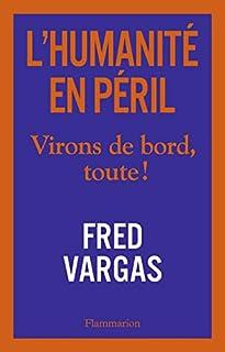 L'humanité en péril : virons de bord, toute !, Vargas, Fred