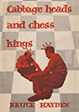 Cabbage Heads And Chess Kings-Bruce Hayden