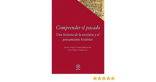 Comprender el pasado: Una historia de la historiografía Textos ...