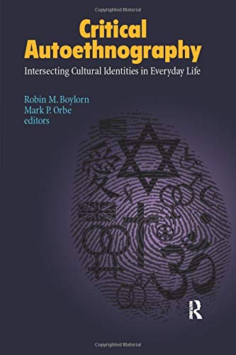 Critical Autoethnography (Writing Lives: Ethnographic Narratives)