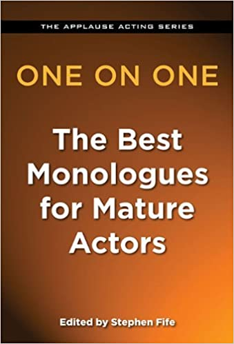 One on One - The Best Monologues for Mature Actors (Applause Acting) by Stephen Fife (2015-01-01)