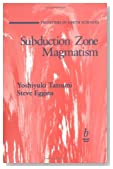 Subduction Zone Magmatism (Frontiers in Earth Sciences) by Yoshiyuki Tatsumi (1995-06-15)