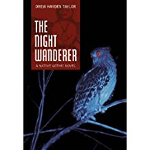 The Night Wanderer: A Native Gothic Novel