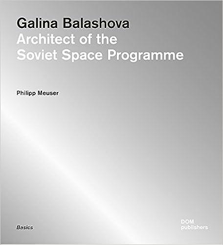 Galina Balashova Architect of the Soviet Space Programme