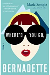 By Maria Semple Where'd You Go, Bernadette: A Novel Hardcover