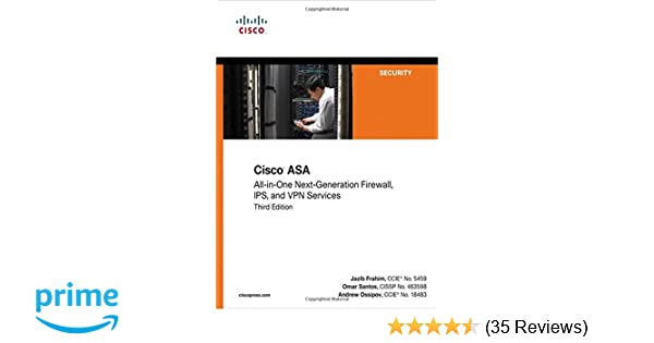 Cisco ASA Allinone NextGeneration Firewall IPS And VPN Services 3rd Edition Jazib 11