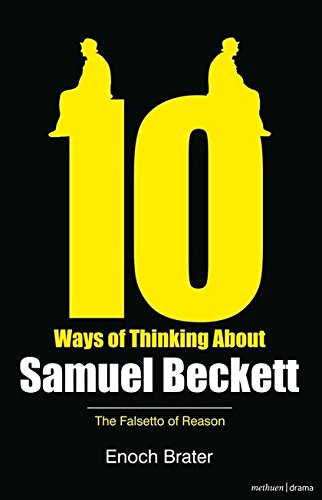 Ten Ways of Thinking About Samuel Beckett: The Falsetto of Reason (Diaries, Letters and Essays)