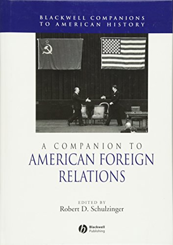 A Companion to American Foreign Relations (Wiley Blackwell Companions to American History)