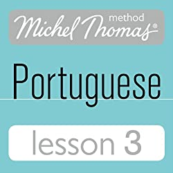 Michel Thomas Beginner Portuguese, Lesson 3