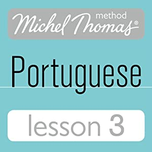 Michel Thomas Beginner Portuguese, Lesson 3 Hörbuch