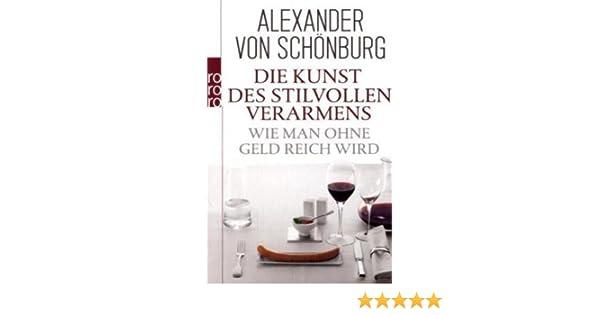 Die Kunst des stilvollen Verarmens: Wie man ohne Geld reich wird (German Edition)