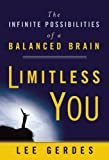 Limitless You: The Infinite Possibilities of a Balanced Brain