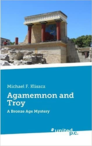 Book Agamemnon and Troy: A Bronze Age Mystery by Michael F. Kliszcz (2013-10-21)