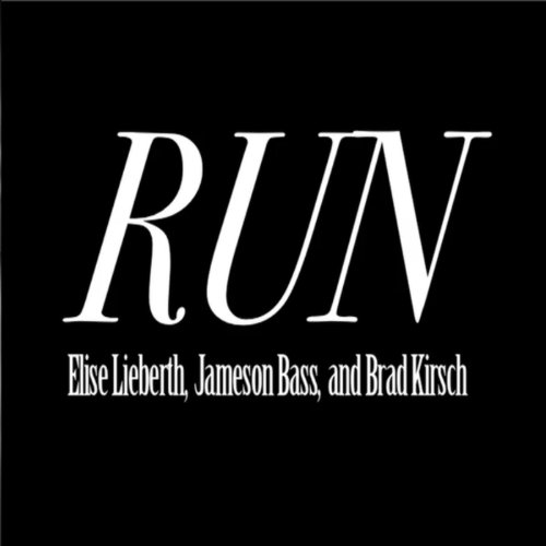 Run (feat. Songs With Friends & Brad Kirsch) - Single ()