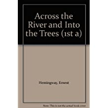 """Across the River and Into the Trees (1st """"a"""")"""