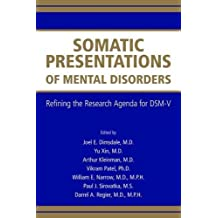 Somatic Presentations of Mental Disorders: Refining the Research Agenda for DSM-V