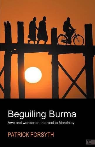 Beguiling Burma - awe and wonder on the road to Mandalay ebook