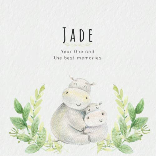 Jade Year One and the best Memories: Baby Book I Babyshower or Babyparty Gift I Keepsake I Memory Journal with prompts I Pregnancy Gift I Newborn Notebook I For the parents of Jade