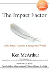 The Impact Factor: How Small Actions Change the World Paperback