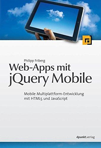 Web-Apps mit jQuery Mobile: Mobile Multiplattform-Entwicklung mit HTML5 und JavaScript Taschenbuch – 29. Mai 2013 Philipp Friberg dpunkt.verlag GmbH 3864900565 Naturwissenschaften