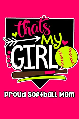 That's My Girl Proud Softball Mom: Lined Journal