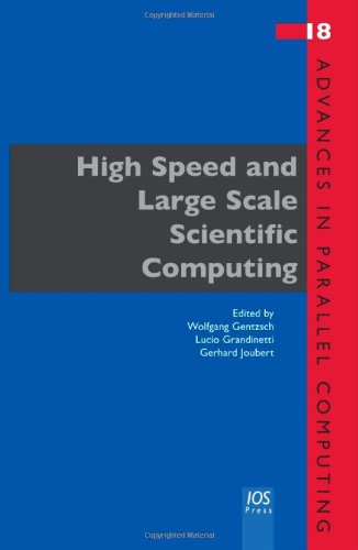High Speed and Large Scale Scientific Computing - Volume 18 Advances in Parallel Computing by IOS Press