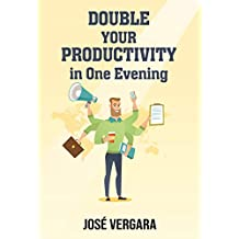 Double Your Productivity In One Evening: Personal Development Method (Tu Business Coach Productivity Series Book 2)