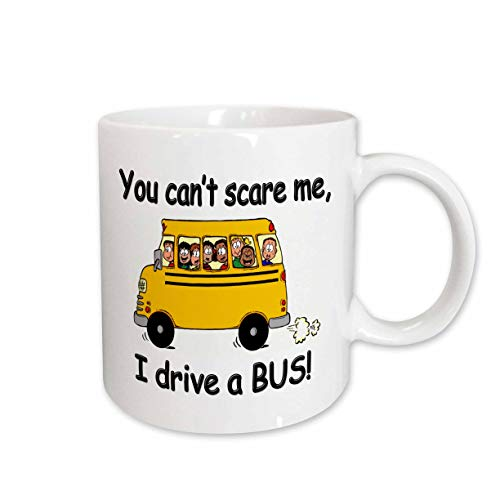 3dRose mug_157372_2 You Can't Scare Me I Drive a Bus Bus Driver School Bus Driver Ceramic Mug, 15-Ounce