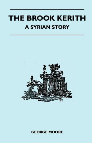 The Brook Kerith - A Syrian Story pdf
