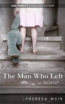 The Man Who Left by [Weir, Theresa]