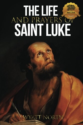 The Life and Prayers of Saint Luke ()