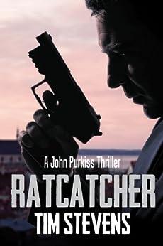 Ratcatcher (John Purkiss Thriller Book 1) by [Stevens, Tim]