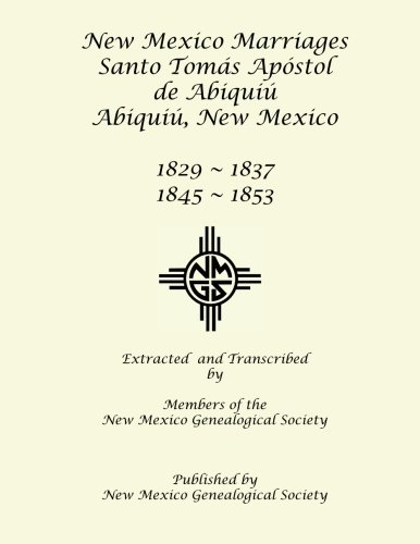 (New Mexico Marriages: Santo Tomás Apostol de Abiquiú: 1829-1837, 1845-1853)