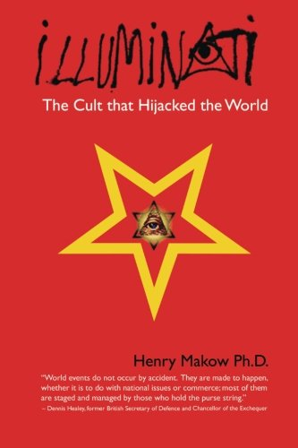 Illuminati: The Cult that Hijacked the World